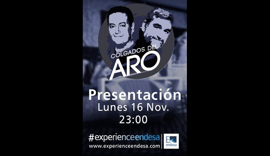 'Colgados del Aro', hoy a las 23h. nace el nuevo programa de #ExperienceEndesa