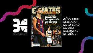 Premios Gigantes: años 2000. El inicio de la edad de oro del basket español