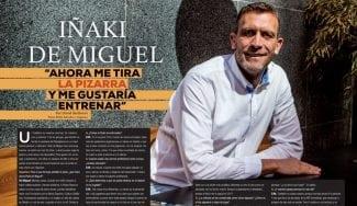 Iñaki de Miguel: «Ahora me tira la pizarra y me gustaría entrenar»