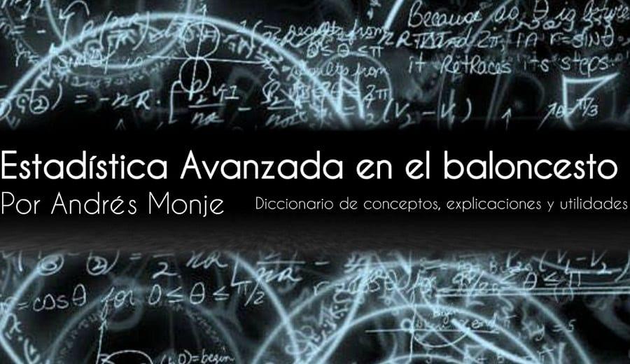 La estadística avanzada en el baloncesto: diccionario de conceptos, explicaciones y utilidades, por Andrés Monje