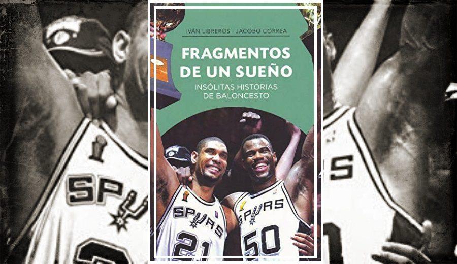«Fragmentos de un sueño», baloncesto en estado puro para tu estantería