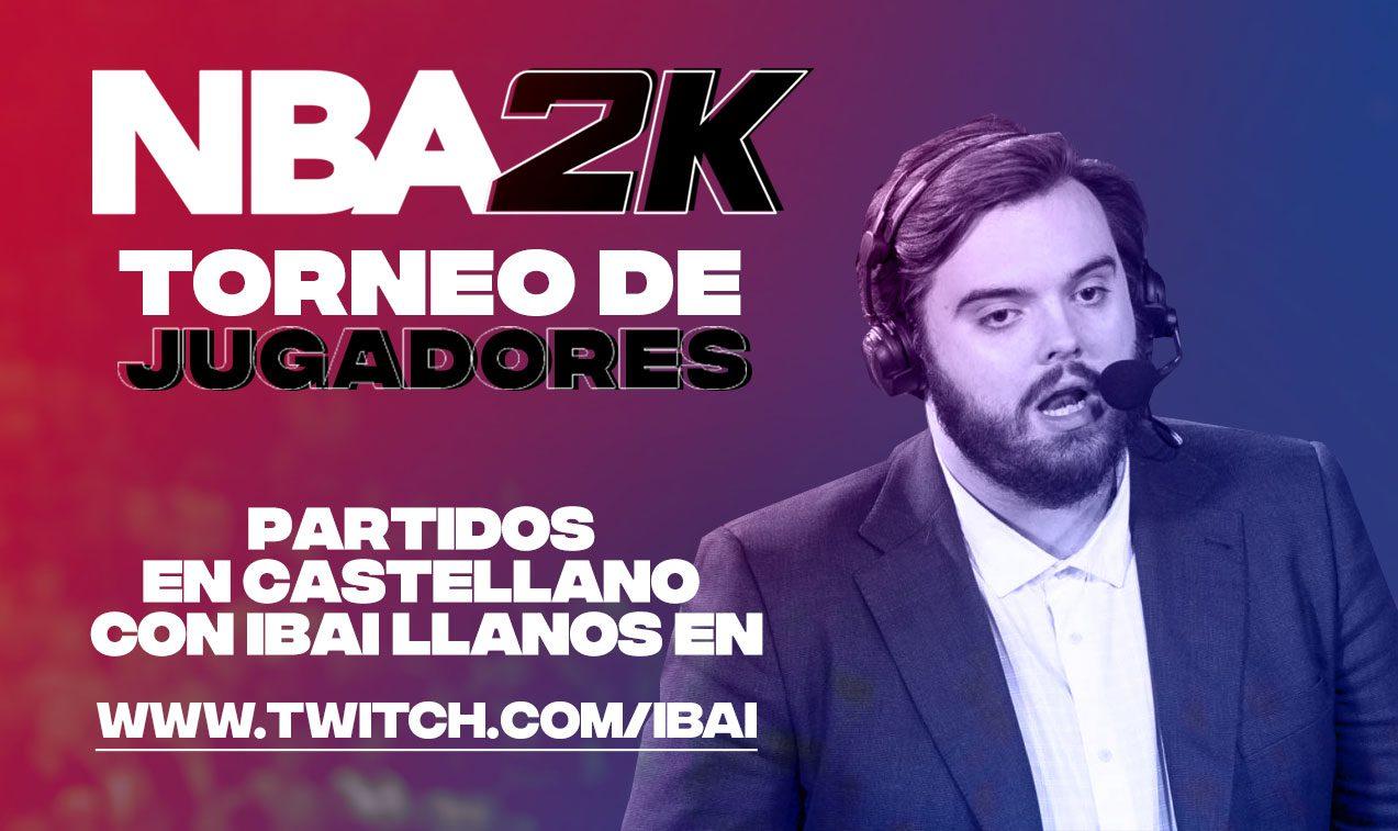 Ibai Llanos retransmitirá y narrará el primer torneo de NBA 2K  entre jugadores de la NBA. Aquí puedes verlo…