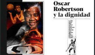 'Oscar Robertson y la dignidad' por Gonzalo Vázquez